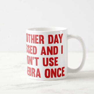 Another Day Passed And I Didn't Use Algebra Once Coffee Mugs