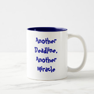 Another Deadline, Another Miracle Two-Tone Coffee Mug