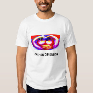ANOTHER DIMENSION TEE SHIRTS
