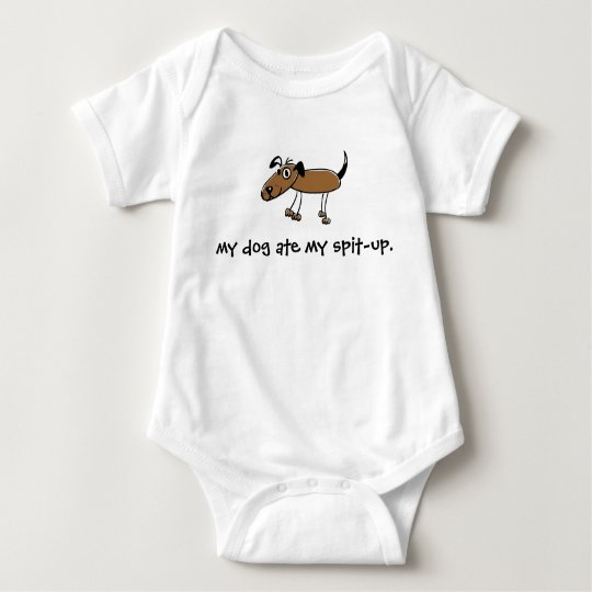 another dog, my dog ate my spit-up. baby bodysuit