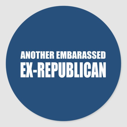 Another Embarassed Ex-Republican Classic Round Sticker