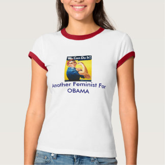 Another Feminist For OBAMA T-Shirt