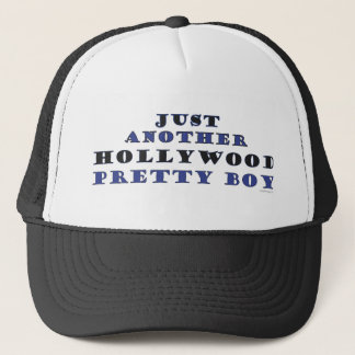 Another Hollywood Pretty Boy Trucker Hat