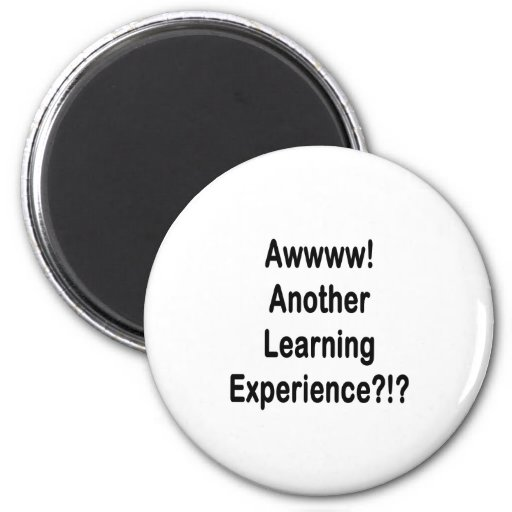 another learning experience black text 2 inch round magnet