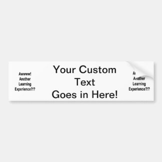 another learning experience black text bumper sticker