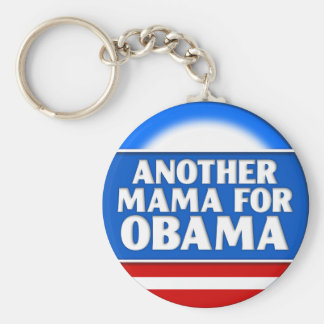 Another Mama for Obama Keychain