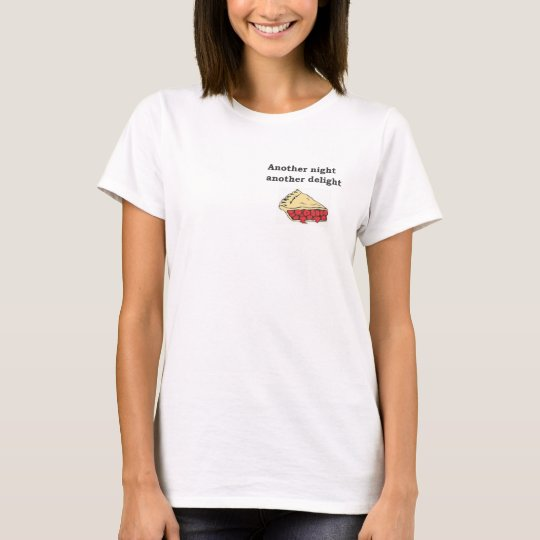 Another night another delight cherry pie T-Shirt