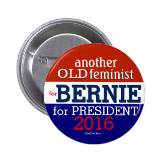 Another old lady/feminist for Bernie 2016 Button