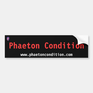 Another Phaeton Condition Bumper Sticker