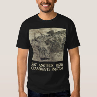 Another Phony Grassroots Protest T Shirt