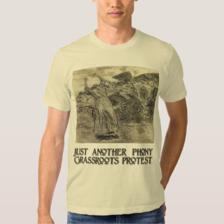 Another Phony Grassroots Protest Tee Shirt