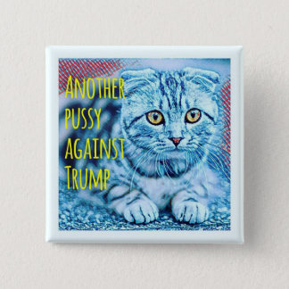 Another Pussy Against Trump Button