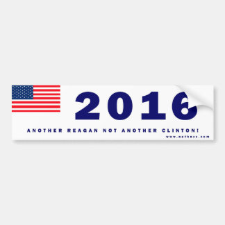 Another Reagan not another Clinton Bumper Sticker