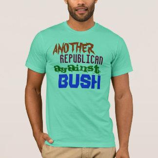 ANOTHER, REPUBLICAN AGAINST BUSH T-Shirt