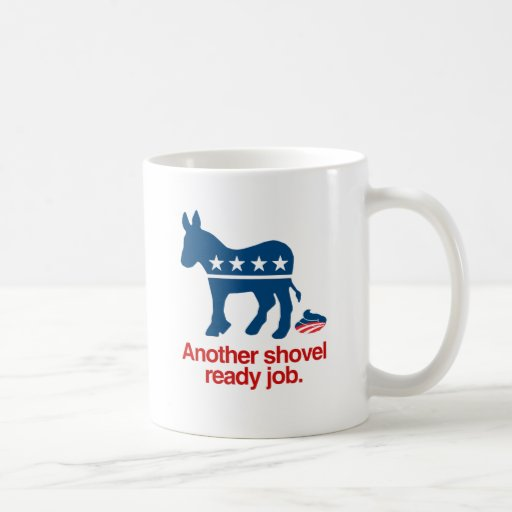 ANOTHER SHOVEL READY JOB.png Coffee Mugs