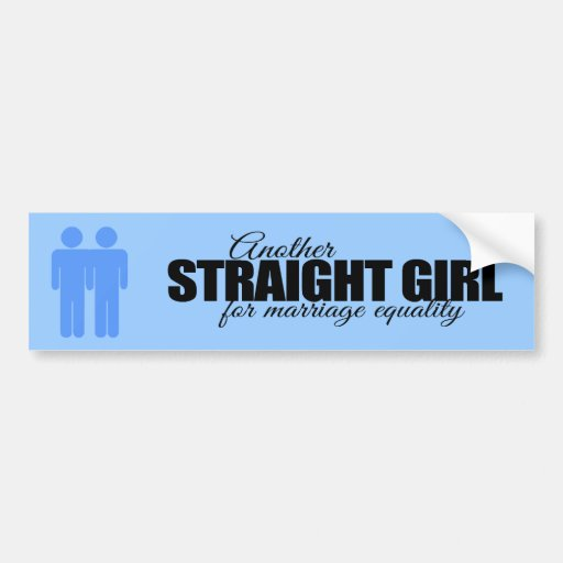 ANOTHER STRAIGHT GIRL FOR MARRIAGE EQUALITY -.png Bumper Stickers