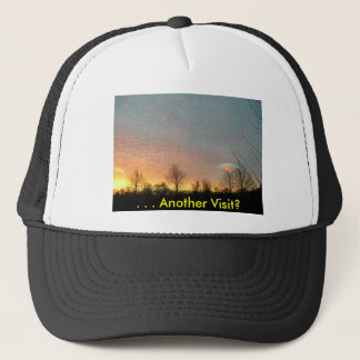 . . . Another Visit? Trucker Hat
