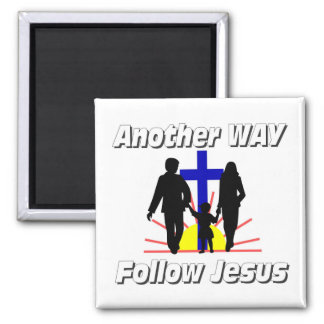 Another Way, Follow Jesus 2 Inch Square Magnet