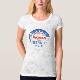 Another woman for Bernie 2016 T Shirt