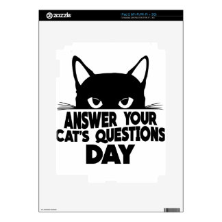 Answer Your Cat's Questions Day Decal For iPad 2