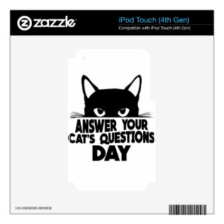 Answer Your Cat's Questions Day iPod Touch 4G Decal