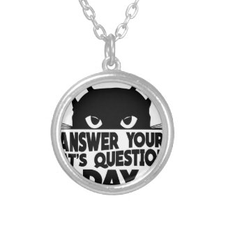 Answer Your Cat's Questions Day Silver Plated Necklace