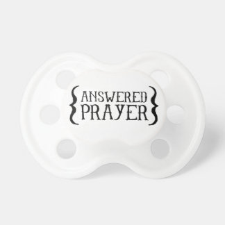 Answered Prayer Pacifier