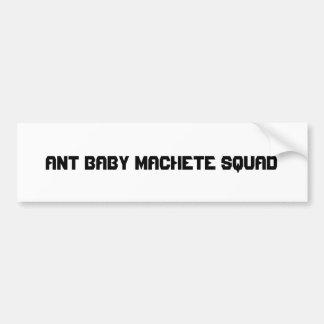 Ant Baby Machete Squad Bumper Sticker