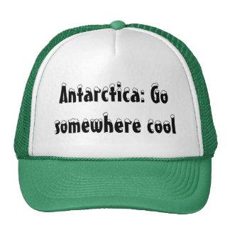 Antarctica: Go somewhere cool Trucker Hat