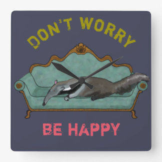 Anteater Clock - Don't worry, be happy...