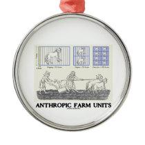 Anthropic Farm Units Measurement Units Metal Ornament