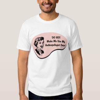 Anthropologist Voice Tee Shirts