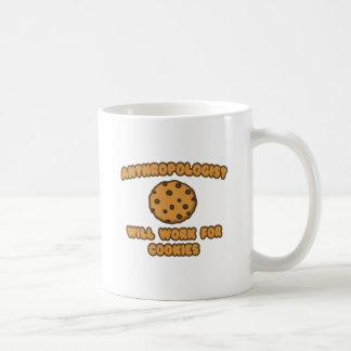 Anthropologist .. Will Work for Cookies Classic White Coffee Mug
