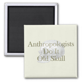 Anthropologists Do It Old Skull Magnet
