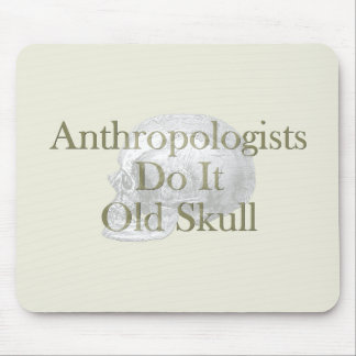 Anthropologists Do It Old Skull Mouse Pad