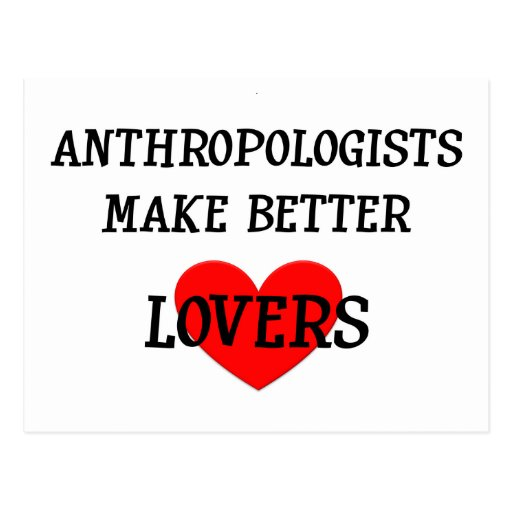 Anthropologists Make Better Lovers Postcard