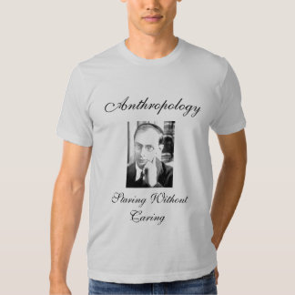 Anthropology: Staring Without Caring Shirt