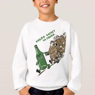 Anti-Alcohol Communist Russia poster Sweatshirt