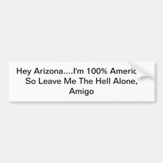 Anti-Arizona Immigration Law Sticker Car Bumper Sticker