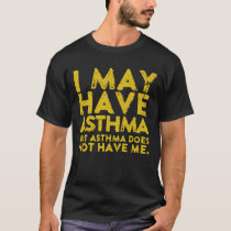 Anti Asthma Does Not Have Me Asthma Support T-Shirt