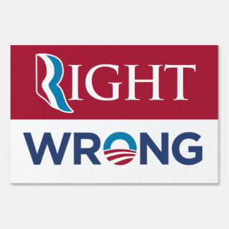 Anti - Barack Obama Right Wrong Yard Sign (Red)