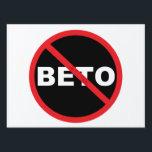 "Anti-Beto for Senate Texas 2018 Lawn Sign<br><div class=""desc"">Anti-Beto for Senate 2018 popular political yard sign. Bold print Pro-Ted Cruz for Senate Texas 2018.</div>"
