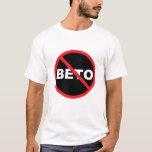 "Anti-Beto Pro-Ted Cruz popular bold print T-Shirt<br><div class=""desc"">Anti-Beto Pro-Ted Cruz popular bold print T-shirt.</div>"