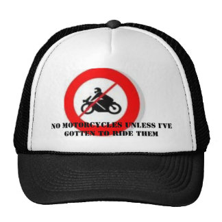 anti bike, No motorcycles unless I've gotten to... Hat