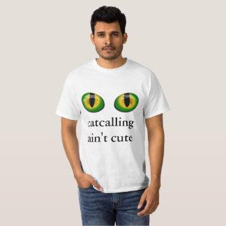 anti-cat calling T-Shirt