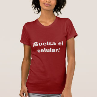 anti-cellphone abuse (in spanish) T-Shirt