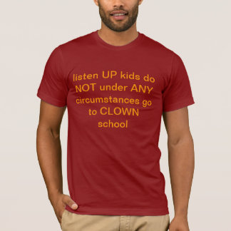 anti-clown school T-Shirt