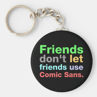Anti-Comic Sans Font Basic Round Button Keychain
