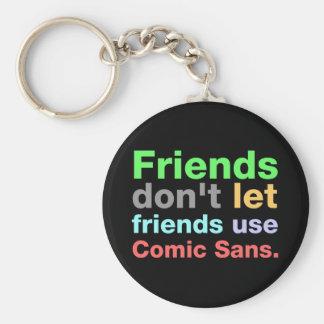 Anti-Comic Sans Font Keychains