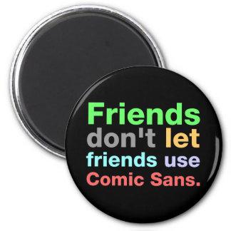Anti-Comic Sans Font 2 Inch Round Magnet